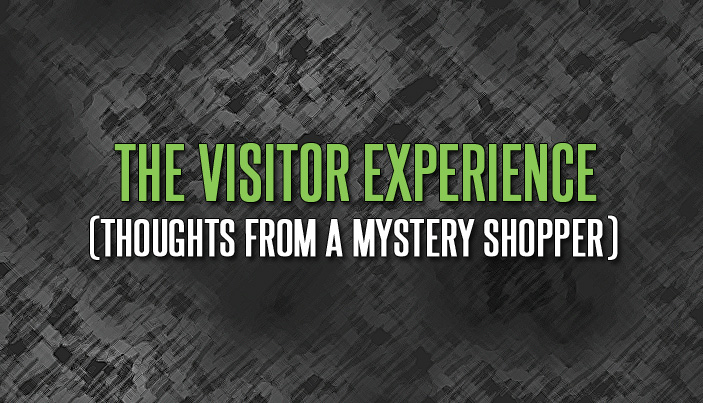 The Visitor Experience (Thoughts from a Mystery Shopper)