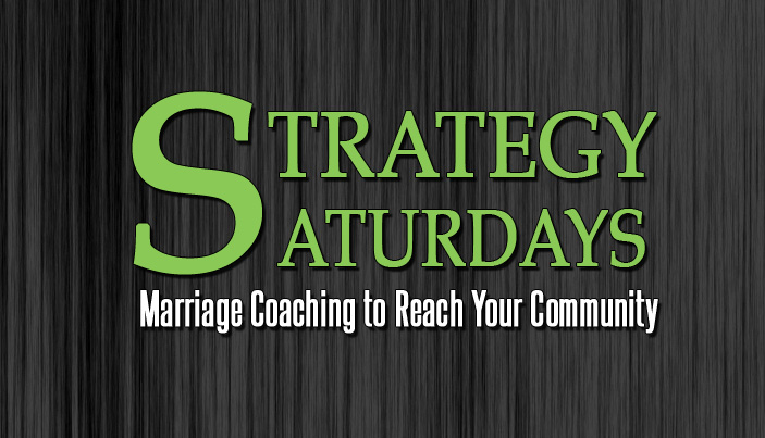 Strategy Saturday: Marriage Coaching to Reach Your Community