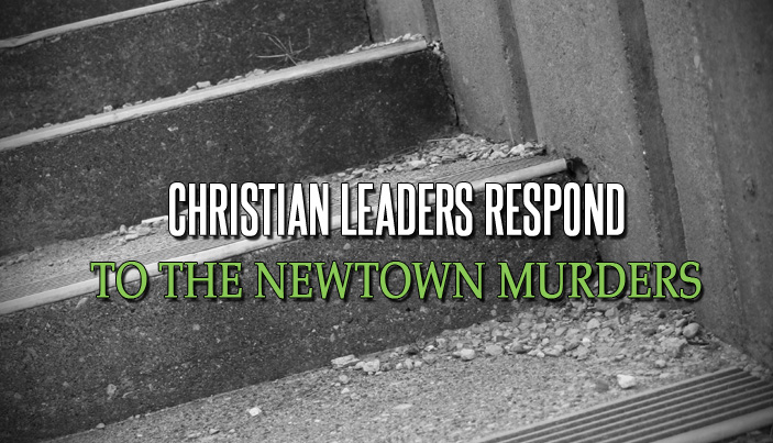 Christian Leaders Respond to the Newtown Murders