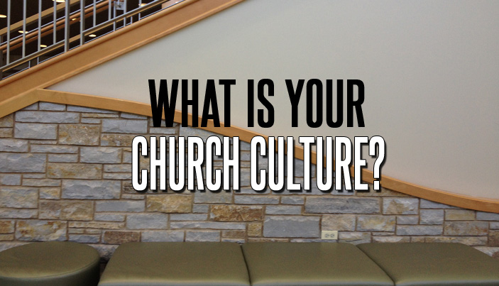 What Is Your Church Culture?