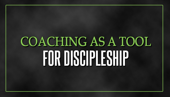Coaching as a Tool for Discipleship: How to Integrate Coaching and Discipleship