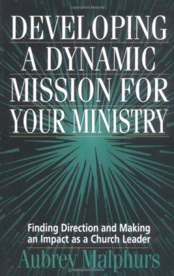 Developing-A-Dynamic-Mission-for-Your-Ministry-Aubrey-Malphurs