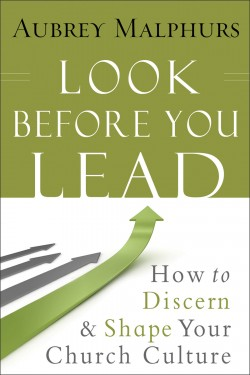 Look_Before_You_Lead_Cover_Aubrey_Malphurs_church_organizational_culture