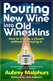 Pouring-New-Wine-into-Old-Wineskins-Aubrey-Malphurs
