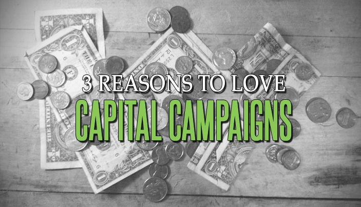 3 Reasons to Love Capital Campaigns