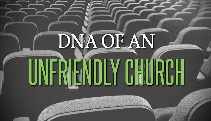 DNA of an Unfriendly Church