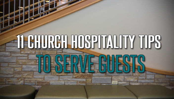 11 church hospitality tips to serve guests the malphurs group church hospitality m4hsunfo