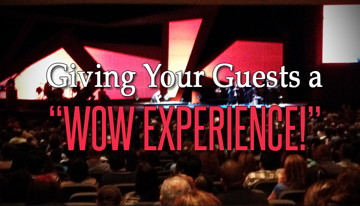 "Giving Your Church Guests a ""Wow Experience"""