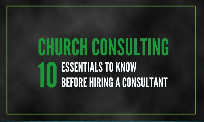 10 Church Consulting Essentials To Know Before Hiring a Consultant