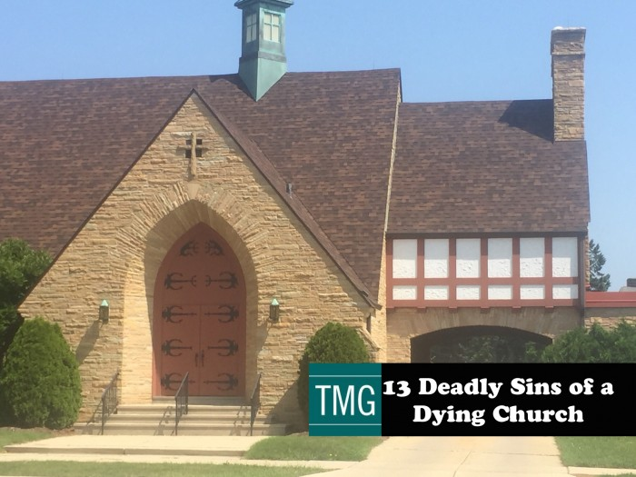 13 Deadly Sins of a Dying Churches by Brad Bridges of the Malphurs Group