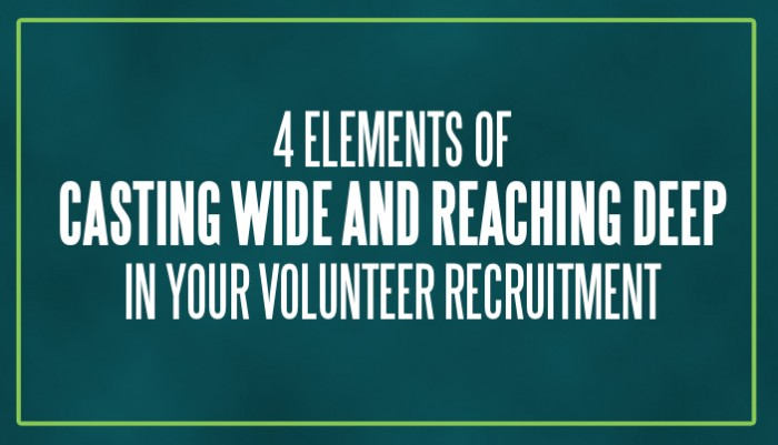 4 Elements of Casting Wide and Reaching Deep in Your Church Volunteer Recruitment
