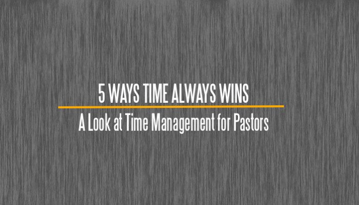 5 Ways Time Always Wins: A Look at Time Management for Pastors