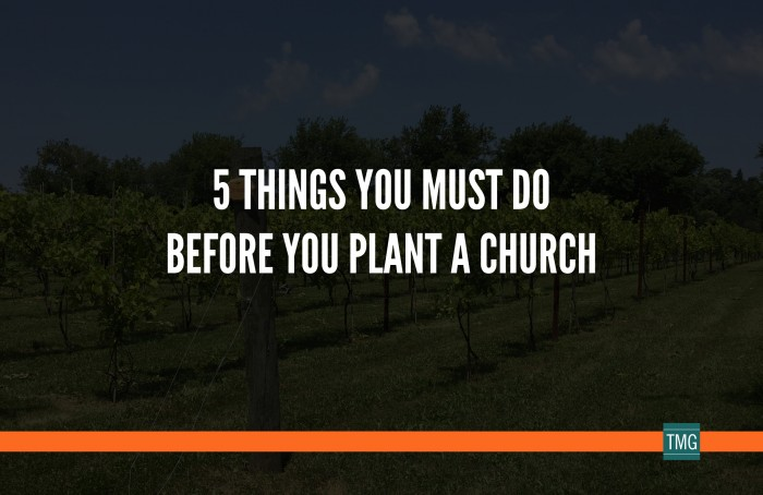 5 Things You Must Do Before You Plant a Church