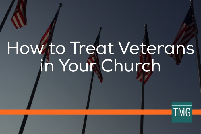 How to Treat Veterans in Your Church