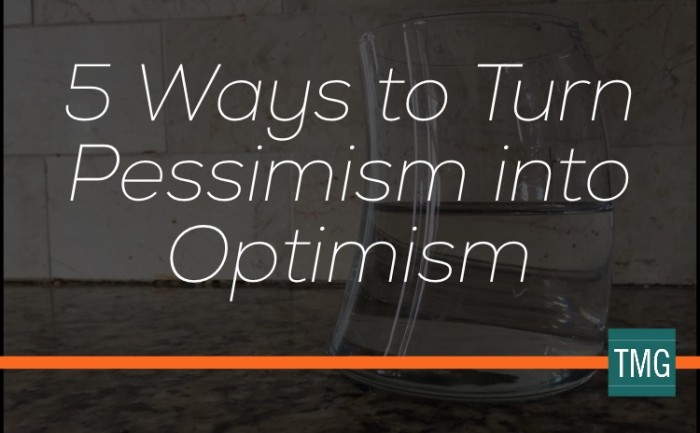 5 Ways to Turn Pessimism into Optimism