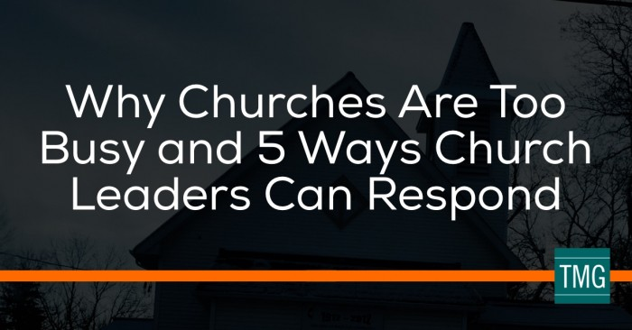 Why Churches Are Too Busy And 5 Ways Church Leaders Can Respond
