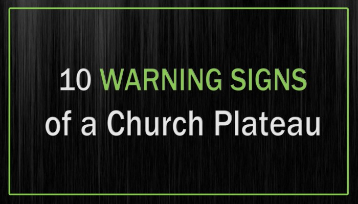 10 Warning Signs of a Church Plateau