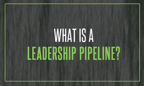 What is a Leadership Pipeline?