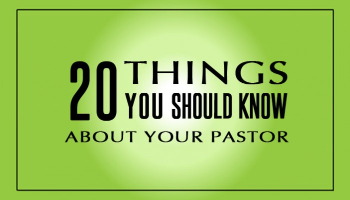 20 Things You Should Know About Your Pastor