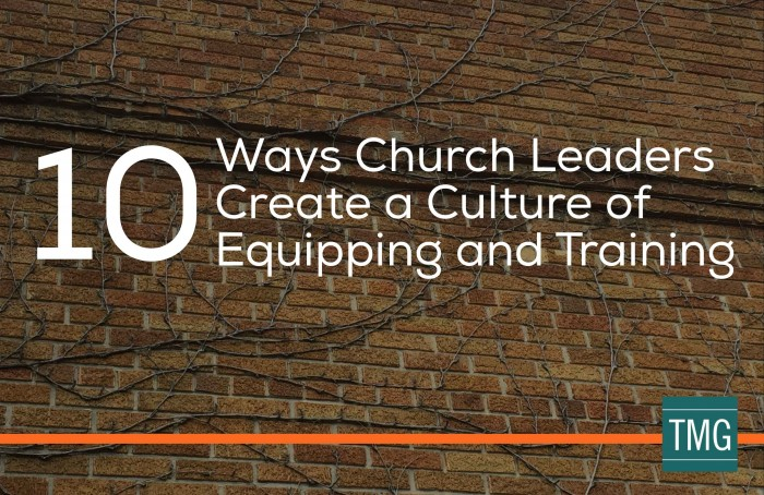10 Ways Church Leaders Create a Culture of Equipping and Training