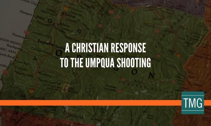 A Christian Response to the Umpqua Shooting