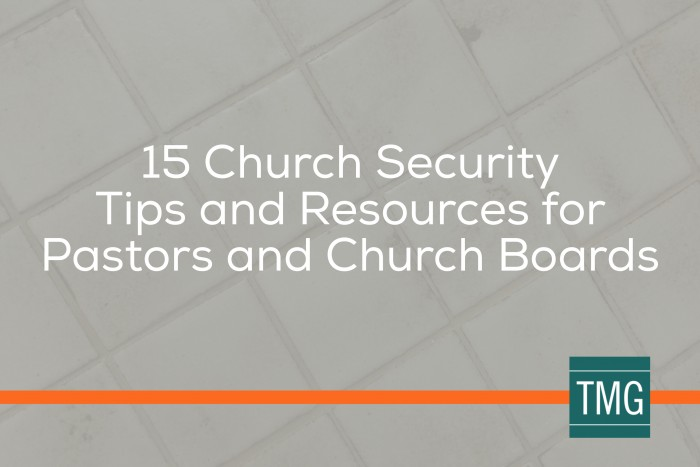 15 Church Security Tips and Resources for Pastors and Church Boards