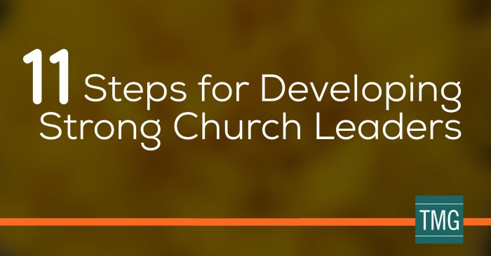 11 Steps for Developing Strong Church Leaders