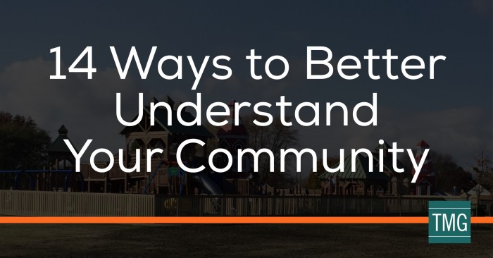 14 Ways to Better Understand Your Community