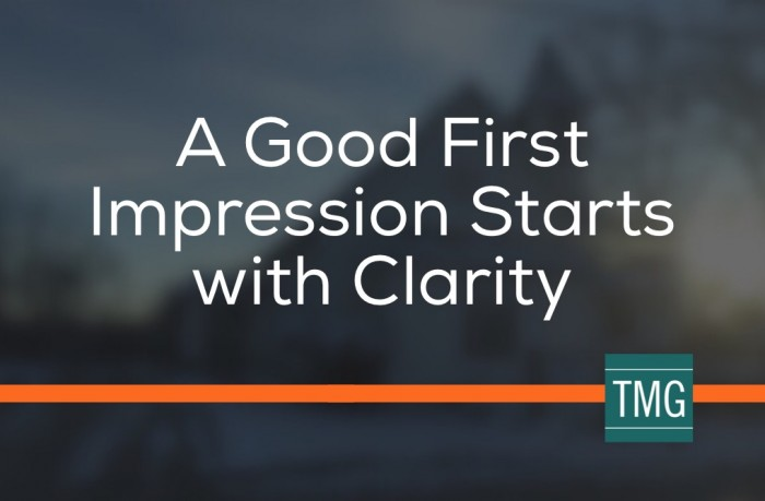 A Good First Impression Starts with Clarity